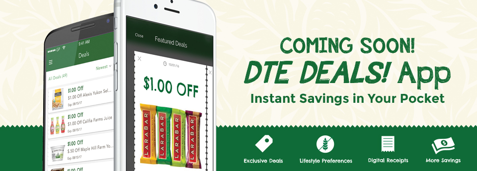 Coming Soon! DTE DEALS! App: Instant Savings in your Pocket